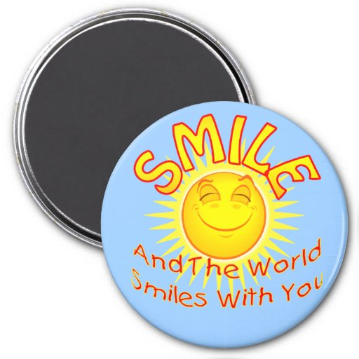 Smile and the World Smiles with You (2) 3 Inch Round Magnet