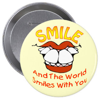 Smile and the World Smiles with You Pinback Button