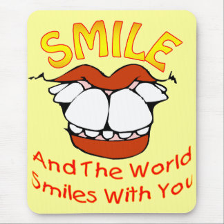 Smile and the World Smiles with You Mouse Pad