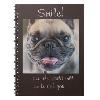 Smile, and the world will smile with you! notebook