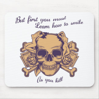 Smile as You Kill Mouse Pad