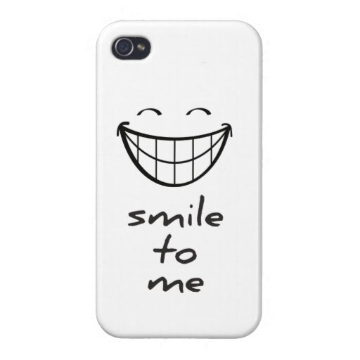 Smile at me with a happy smiling face. case for iPhone 4