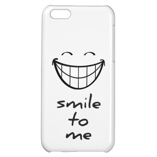 Smile at me with a happy smiling face. case for iPhone 5C