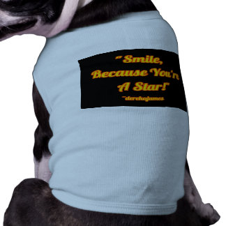 Smile, Because You're A Star!  Doggie Tank Top