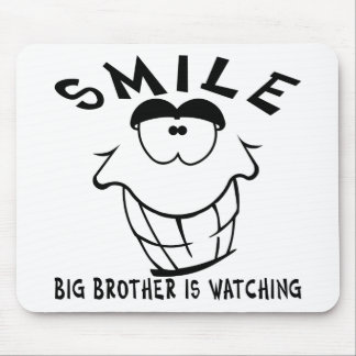 Smile Big Brother Is Watching Mouse Pad