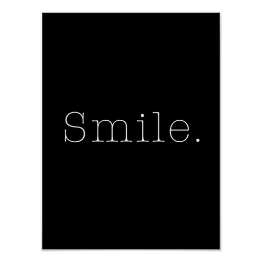 Smile black and white smile quote template poster zazzle for Smile templates