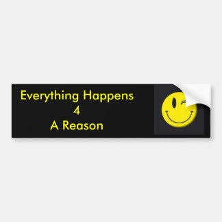 smile, Everything Happens4A Reason Bumper Sticker