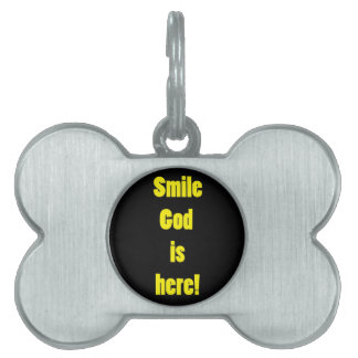 Smile God is Here Pet Name Tags