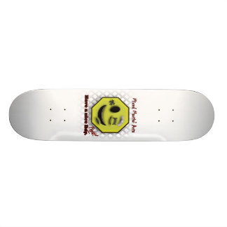 Smile, have a nice fight/day custom skate board