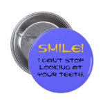 SMILE!, I can't stop looking at your teeth. Pin