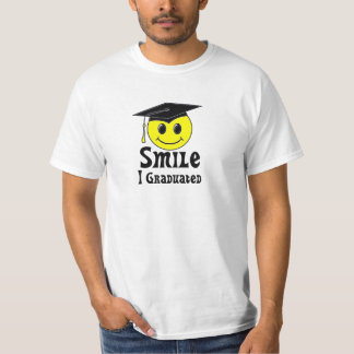 Smile, I Graduated! T-Shirt