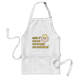 Smile, if you are not wearing any underwear! adult apron