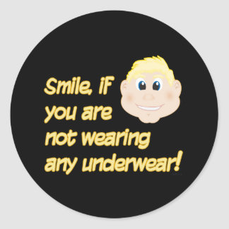 Smile, if you are not wearing any underwear! stickers