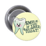 Smile If You Brushed Today 2 Inch Round Button