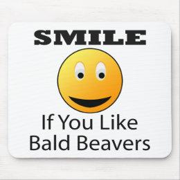 Smile If You Like Bald Beaver Mouse Pad