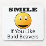 Smile If You Like Bald Beaver Mouse Pads