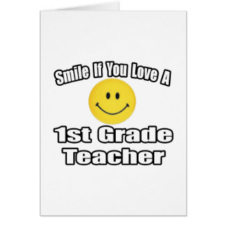 Smile If You Love A 1st Grade Teacher Greeting Cards