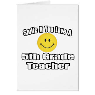 Smile If You Love A 5th Grade Teacher Greeting Card