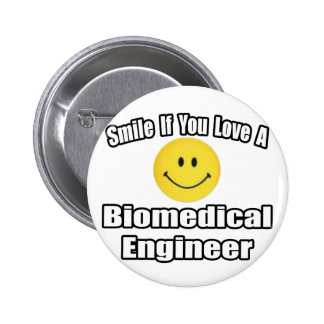 Smile If You Love A Biomedical Engineer Pinback Buttons