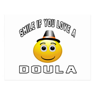 smile if you love a Doula. Post Card