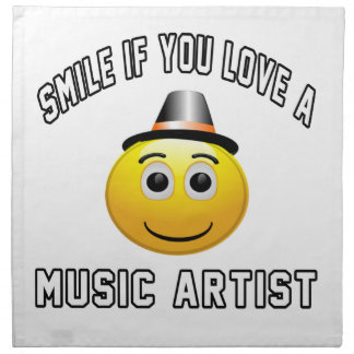 smile if you love a Music artist. Cloth Napkin