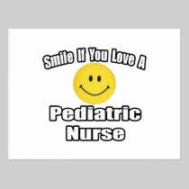Smile If You Love A Pediatric Nurse Postcard