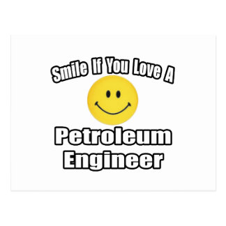 Smile If You Love A Petroleum Engineer Post Cards