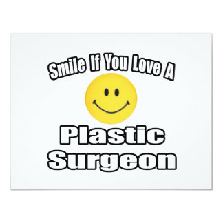 Smile If You Love A Plastic Surgeon 4.25x5.5 Paper Invitation Card