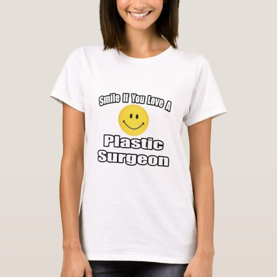 Smile If You Love A Plastic Surgeon T-Shirt