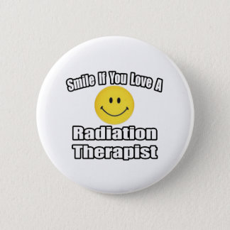 Smile If You Love A Radiation Therapist Pinback Button