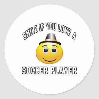 smile if you love a Soccer player. Classic Round Sticker