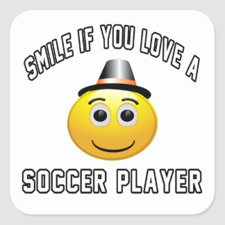 smile if you love a Soccer player. Square Sticker