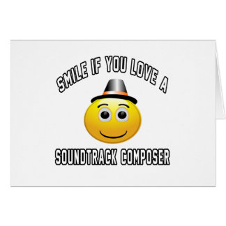 smile if you love a Soundtrack composer. Greeting Card