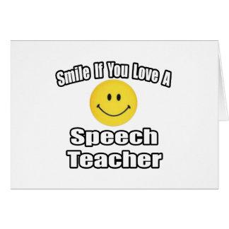 Smile If You Love A Speech Teacher Card