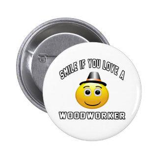 smile if you love a Woodworker. 2 Inch Round Button