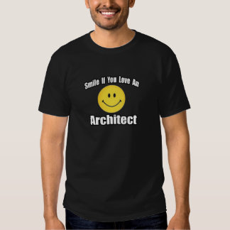 Smile If You Love an Architect T Shirt