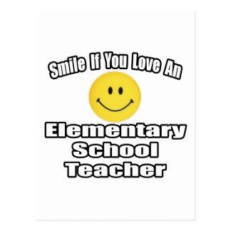 Smile If You Love An Elementary School Teacher Postcard