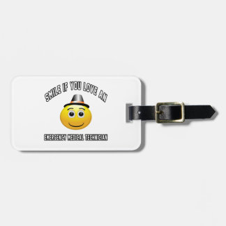 smile if you love an Emergency Medical Technician. Bag Tag