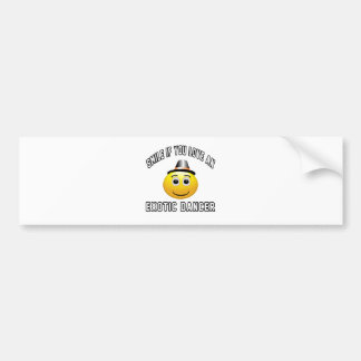 smile if you love an Exotic dancer. Bumper Stickers