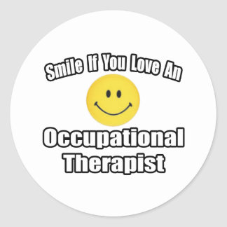 Smile If You Love An Occupational Therapist Classic Round Sticker