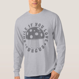 Smile If You Love Fungus - Magic Mushrooms, Silver T-Shirt