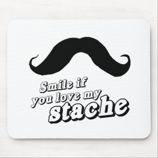 Smile if you love my stache mouse pads