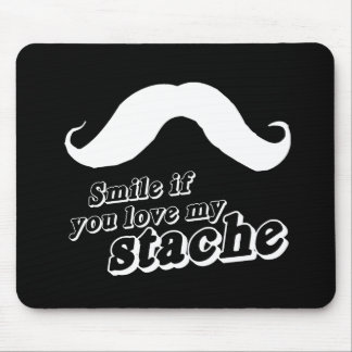 Smile if you love my stache Pickup Line Mousepad