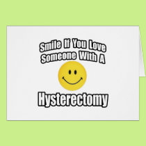 Smile If You Love Someone With a Hysterectomy Card