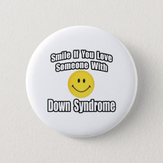 Smile If You Love Someone With Down Syndrome Button