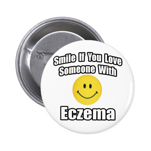 Smile If You Love Someone With Eczema 2 Inch Round Button