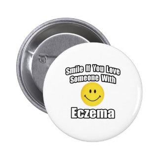 Smile If You Love Someone With Eczema Pinback Button