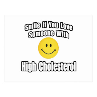 Smile If You Love Someone With High Cholesterol Postcard