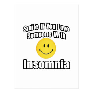 Smile If You Love Someone With Insomnia Postcard