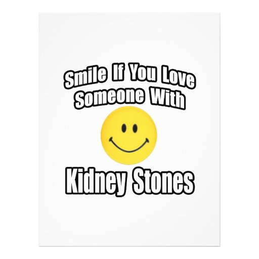 """Smile If You Love Someone With Kidney Stones 8.5"""" X 11"""" Flyer"""